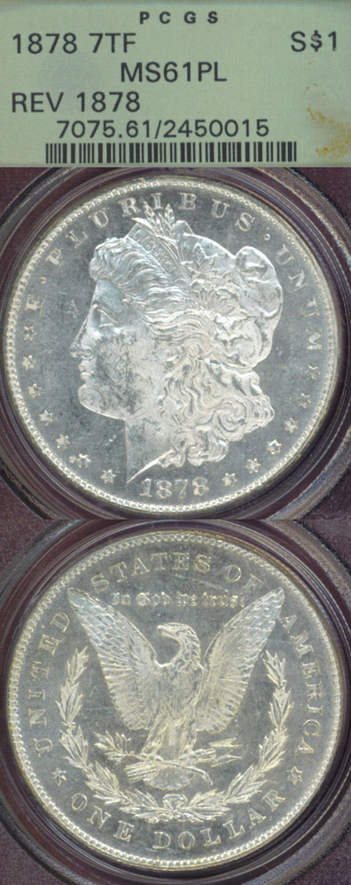 1878 $ 7 Tail Feathers Rev. 1878 First Year Morgan Silver Dollar PCGS MS-61 Proof Like