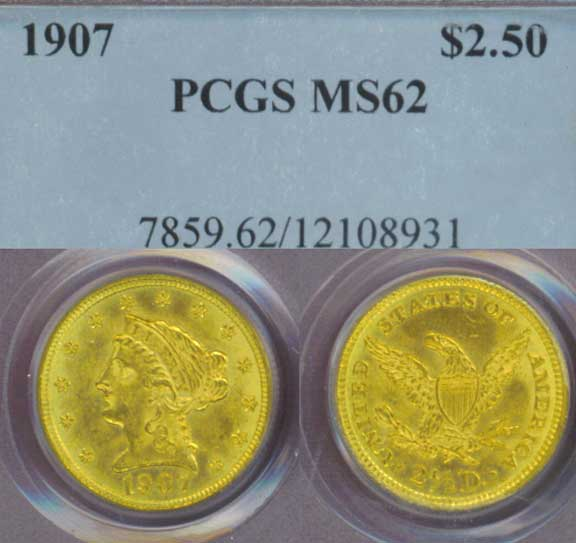 1907 $2.50 US Quarter Eagle Gold coin PCGS MS 62